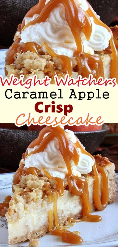 Caramel Apple Crisp Cheesecake – Weight Watchers Recipes