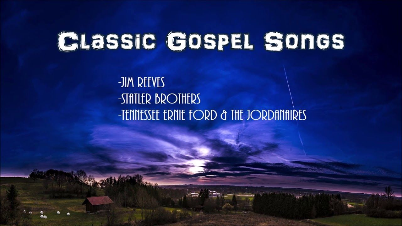 Classic Gospel Songs Jim Reeves Statler Brothers Tennessee Ernie For Tennessee Ernie Ford Jim Reeves Songs