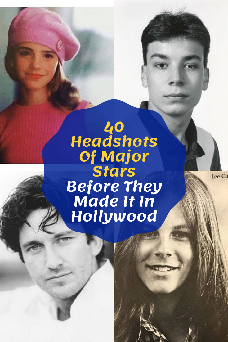New Funny Pins 40 Headshots Of Major Stars Before They Made It In Hollywood Even celebrities have an awkward phase — but they still managed to make it. 1