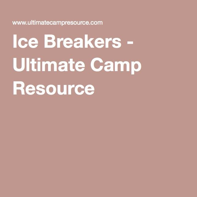 Ice Breakers - Ultimate Camp Resource