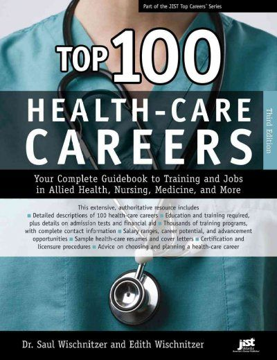Top 100 health-care careers  your complete guidebook to training