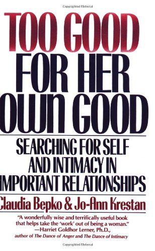 Too Good For Her Own Good Searching For Self And Intimacy In