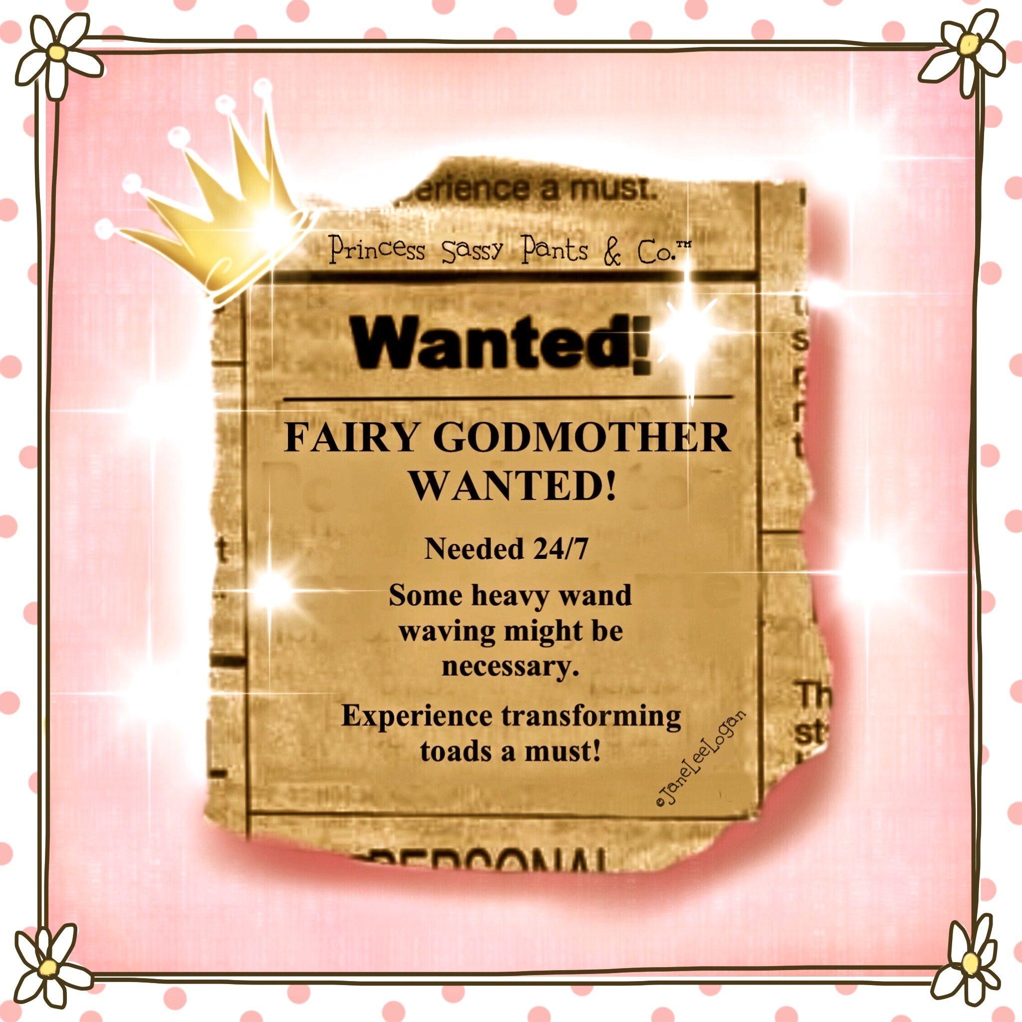 Want Ad Sassy Pants Godmother Fairy Godmother