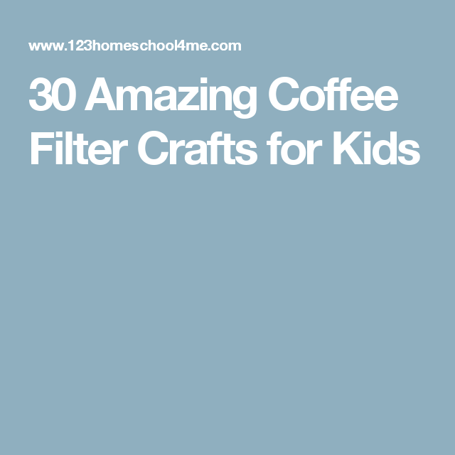 30 Amazing Coffee Filter Crafts for Kids