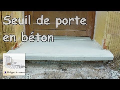Faire Un SEUIL DE PORTE En Béton Beton Faire Porte Travaux - Seuil de porte en beton