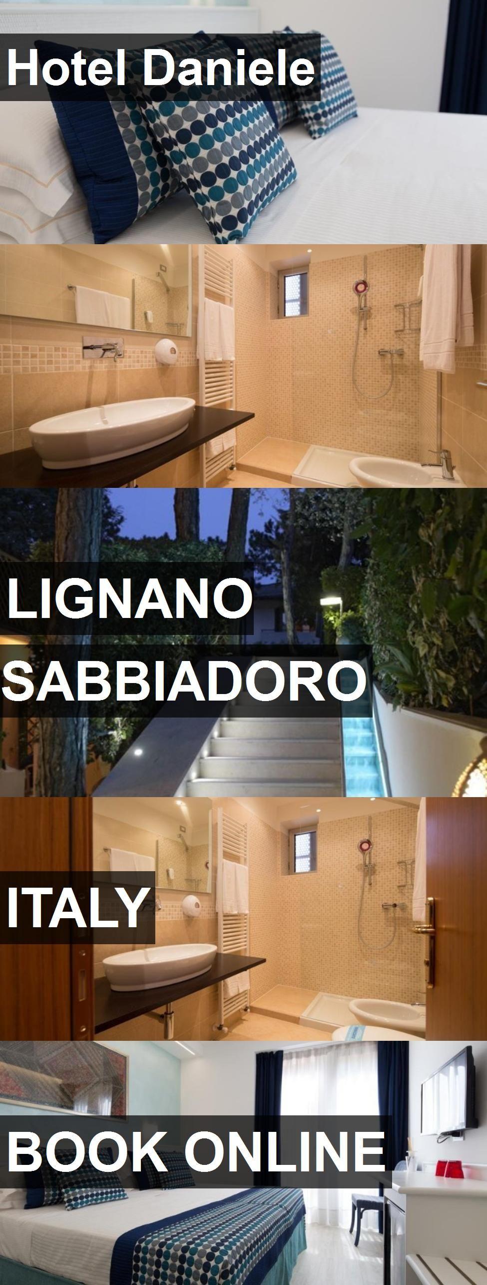 Hotel Daniele in Lignano Sabbiadoro, Italy. For more