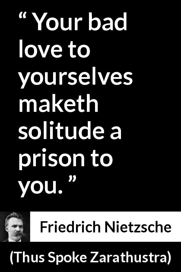 Friedrich Nietzsche Quote About Self Love From Thus Spoke