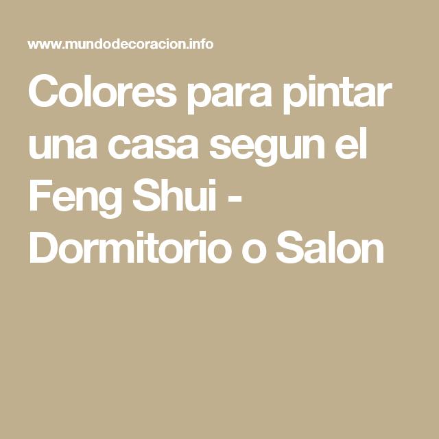 Colores Para Pintar Una Casa Segun El Feng Shui Dormitorio O