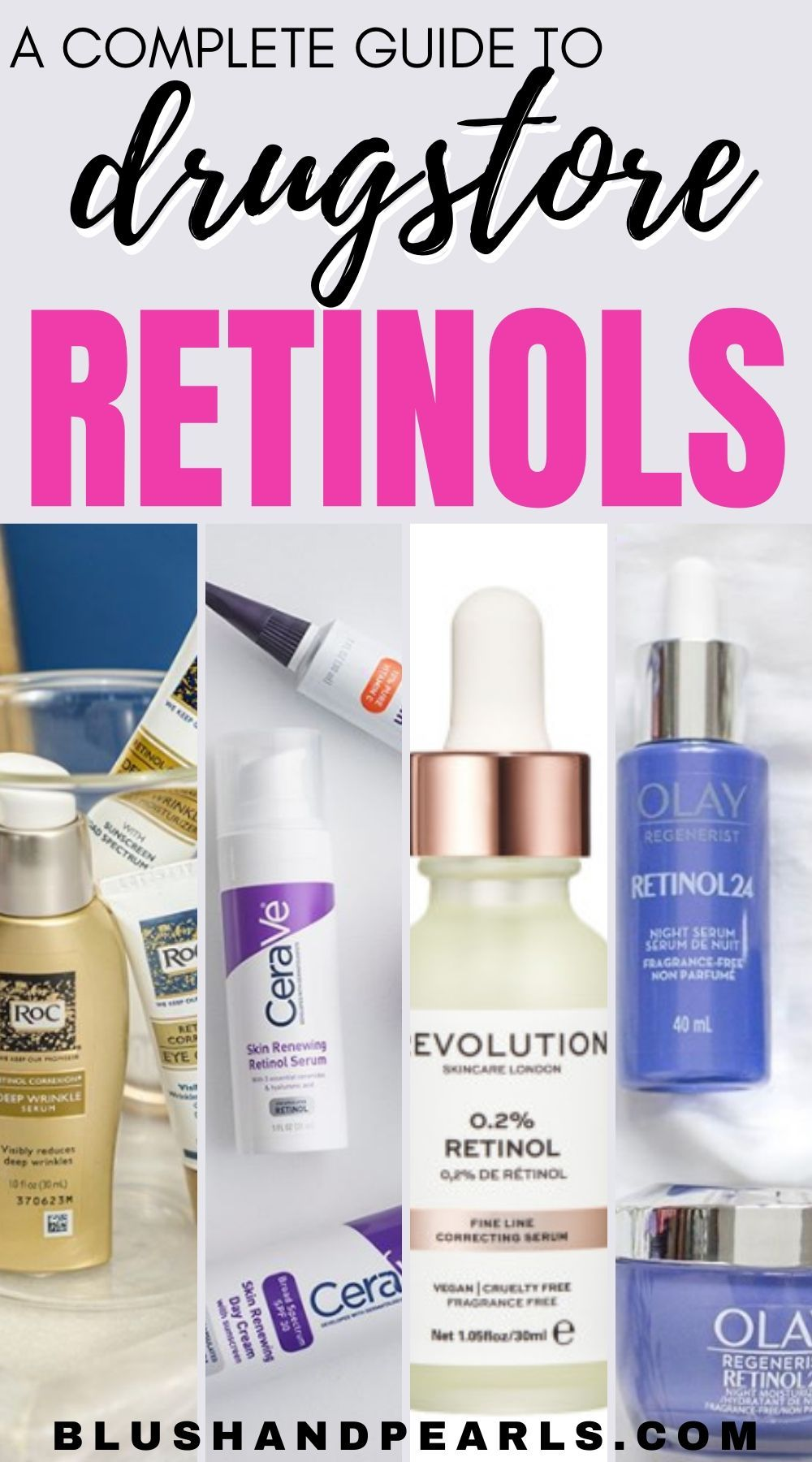 A Comprehensive Guide To Drugstore Retinol Blush Pearls In 2020 Retinol Best Skin Care Regimen Anti Aging Skincare Routine