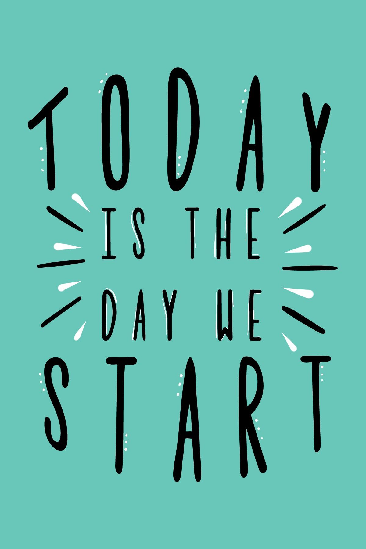 Daily Inspirational Quote- Today is the Day We Start!  คำคมสร้าง