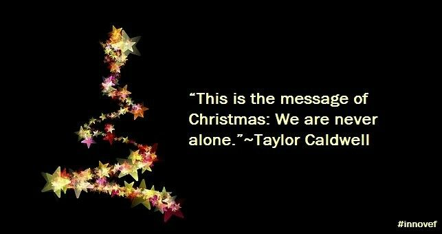 U201cThis Is The Message Of Christmas: We Are Never Alone.u201d~Taylor