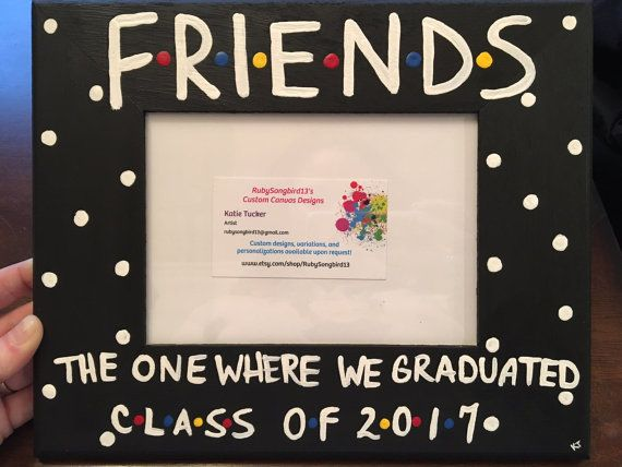 Friends The One Where We Graduated Hand Painted 5 X 7 Slot Picture