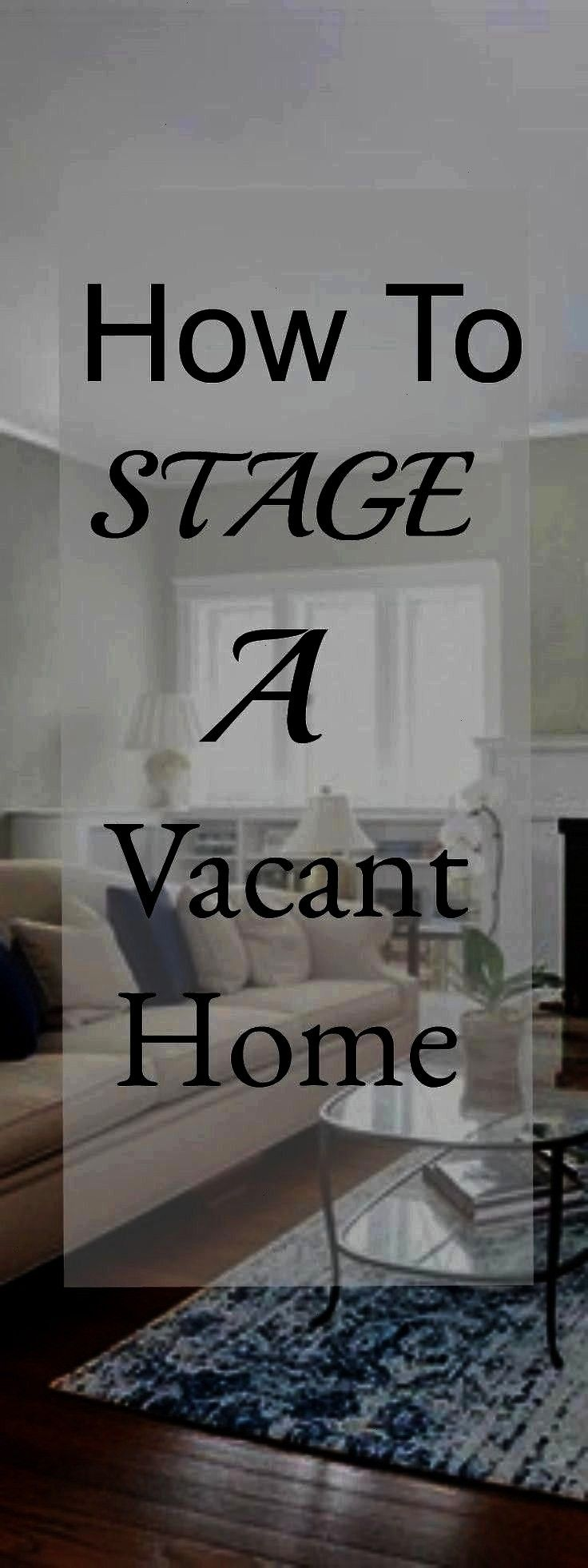 to Stage A Vacant Home Vacant Home Staging Tips How to Stage A Vacant Home Vacant Home Staging Tips How to Stage A Vacant Home Empty houses can feel cold and uninviting t...
