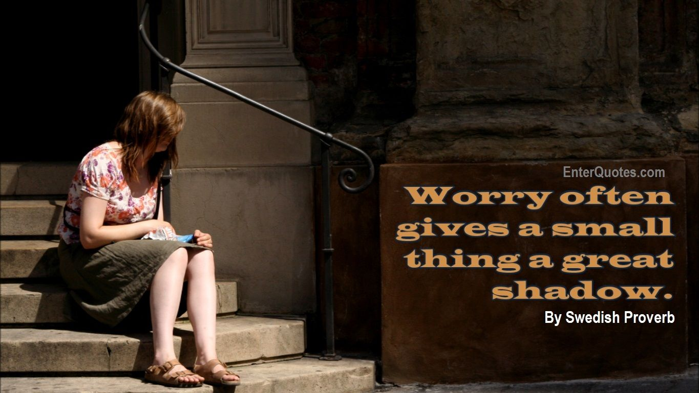 Swedish Proverb Quote - Worry often gives a... » Enter Quotes