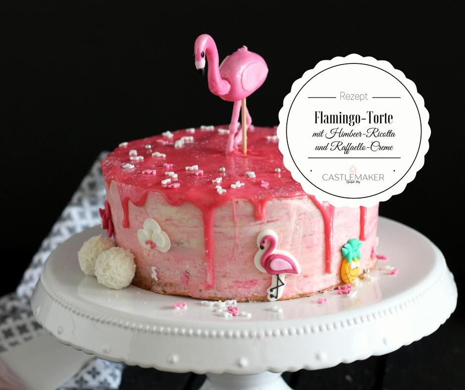 Flamingo Torte Mit Himbeer Ricotta Creme Raffaellocreme Essen
