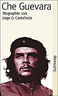 Che Guevara. Jorge G. Castaneda,. Taschenbuch - Buch