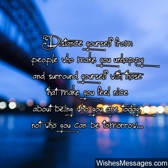 Bon Distance Yourself From People Who Make You Unhappy And Surround Yourself  With Those That Make You