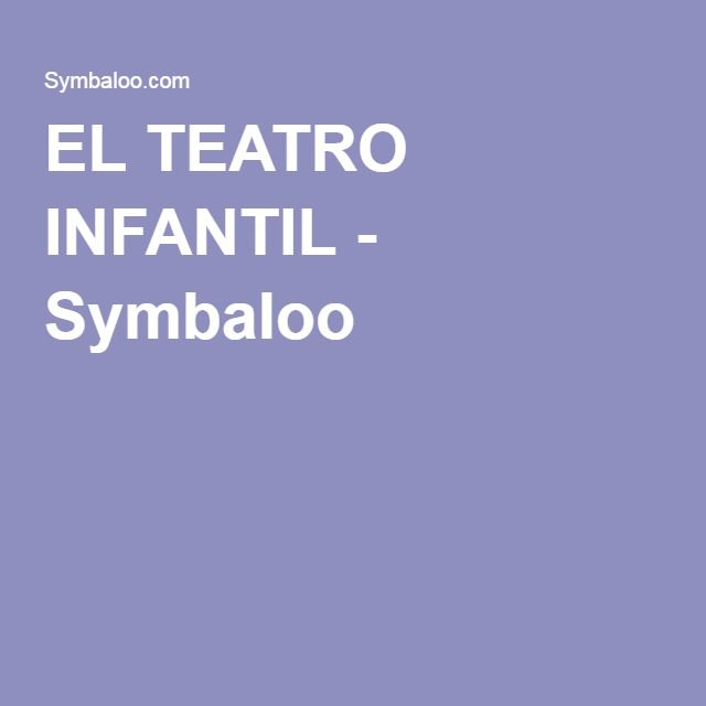 EL TEATRO INFANTIL - Symbaloo