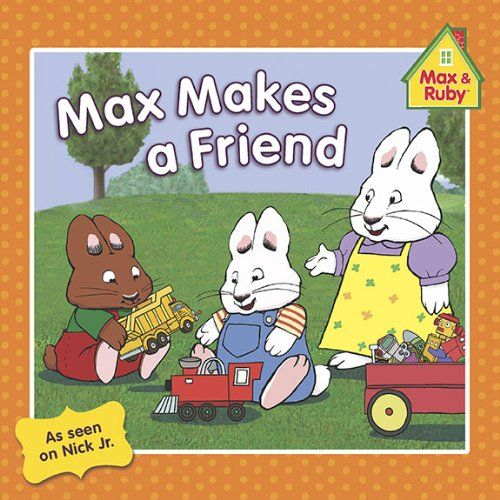 Max Makes a Friend (Max and Ruby) by Grosset & Dunlap http://www.amazon.com/dp/0448454300/ref=cm_sw_r_pi_dp_vfhpub16MM57Z