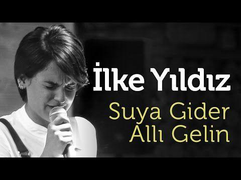 Ilke Yildiz Suya Gider Alli Gelin Youtube Muzik Yildiz Youtube