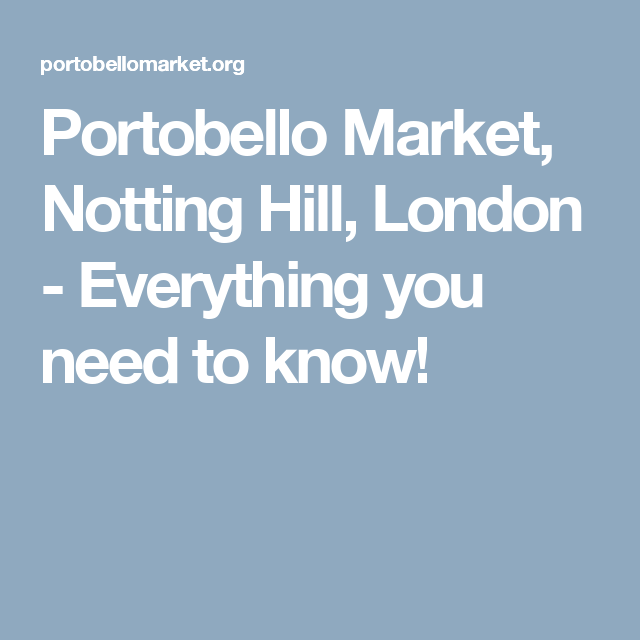 Portobello Market, Notting Hill, London - Everything you need to know!