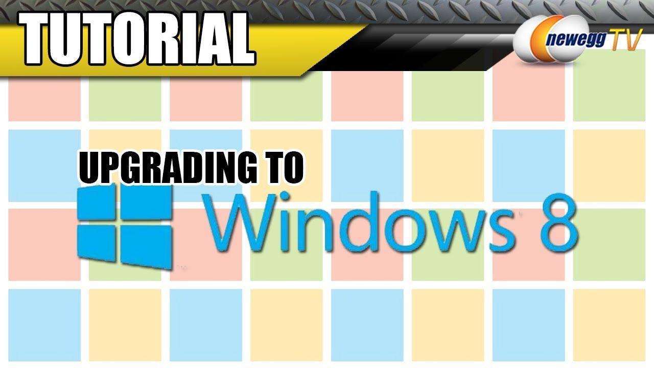 Newegg TV Windows 8 Installation Guide Upgrading from 7