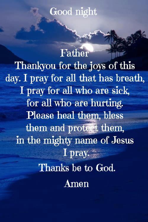 Heal the sick   Good night prayer quotes, Good night prayer ...