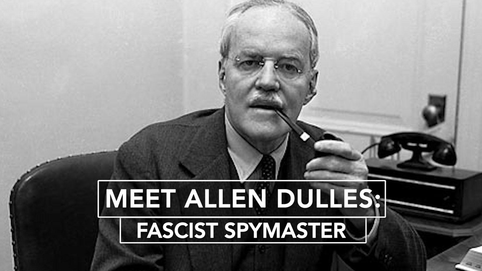 Meet Allen Dulles: Fascist Spymaster