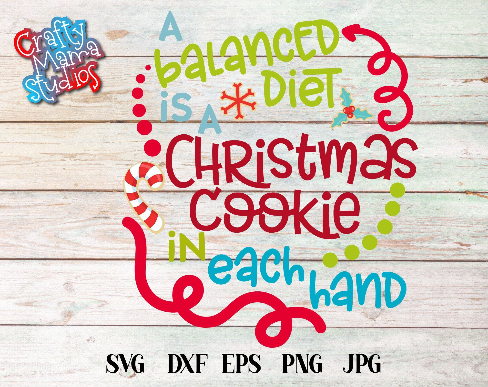 A Balanced Diet Is A Christmas Cookie In Each Hand, Christmas SVG