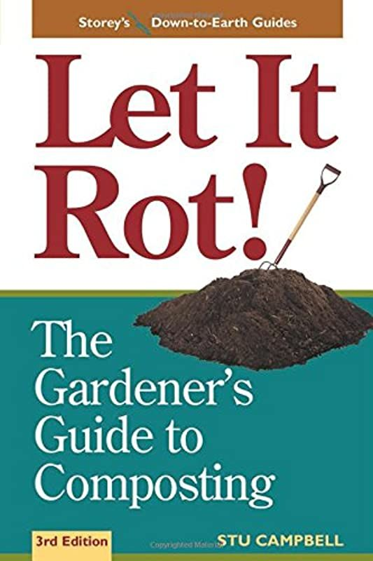 ce2445d337de732a8a99f4c3a7c359a3 - Let It Rot The Gardener's Guide To Composting