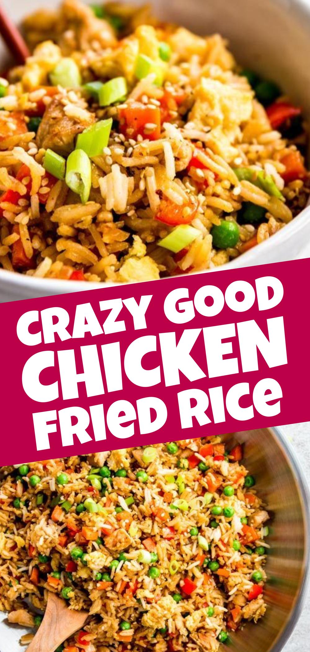 Crazy Good Chicken Fried Rice