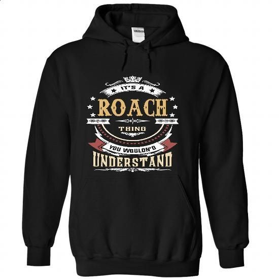 ROACH .Its a ROACH Thing You Wouldnt Understand - T Shi - #tee itse #victoria secret hoodie. SIMILAR ITEMS => https://www.sunfrog.com/LifeStyle/ROACH-Its-a-ROACH-Thing-You-Wouldnt-Understand--T-Shirt-Hoodie-Hoodies-YearName-Birthday-1543-Black-Hoodie.html?68278