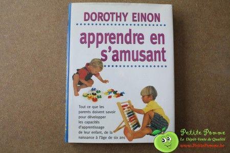 """Livre cartonné """"Apprendre en s'amusant"""" - par Dorothy Einon - Comprendre l'évolution de l'enfant - 240 pages - France Loisirs"""