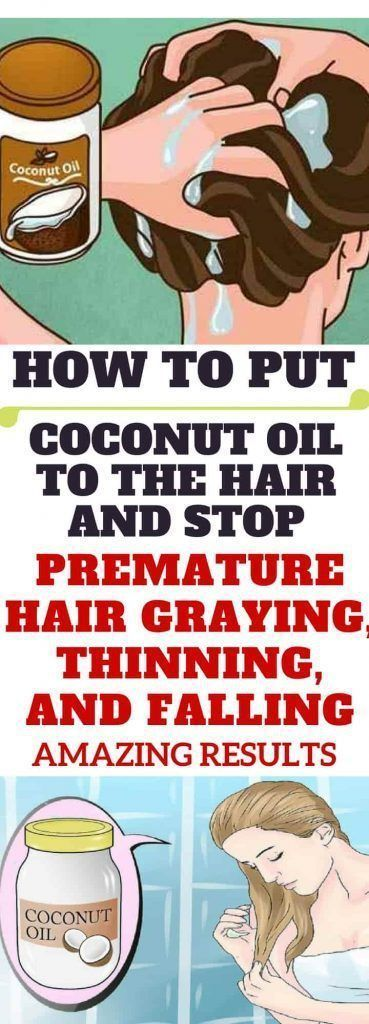 How To Put Coconut Oil To The Hair & Stop Premature Hair Graying, Thinning, & Falling!!! To Put Coconut Oil To The Hair & Stop Premature Hair Graying, Thinning, & Falling!!!