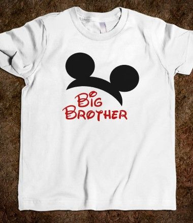 Big Brother - comes in big, little, middle, brother and sister- perfect for a disney trip