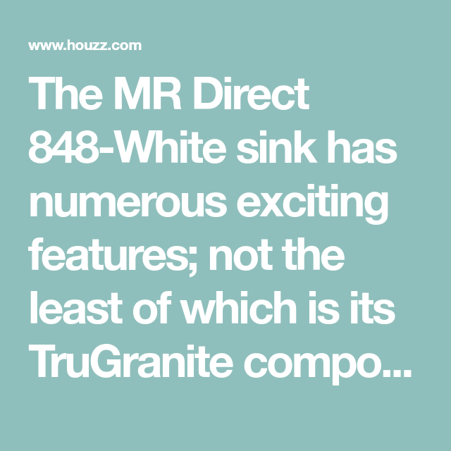 The Mr Direct 848 White Sink Has Numerous Exciting Features Not The Least Of Which Is Its Trugranite Compositi White Sink Contemporary Kitchen Sinks Mr Direct