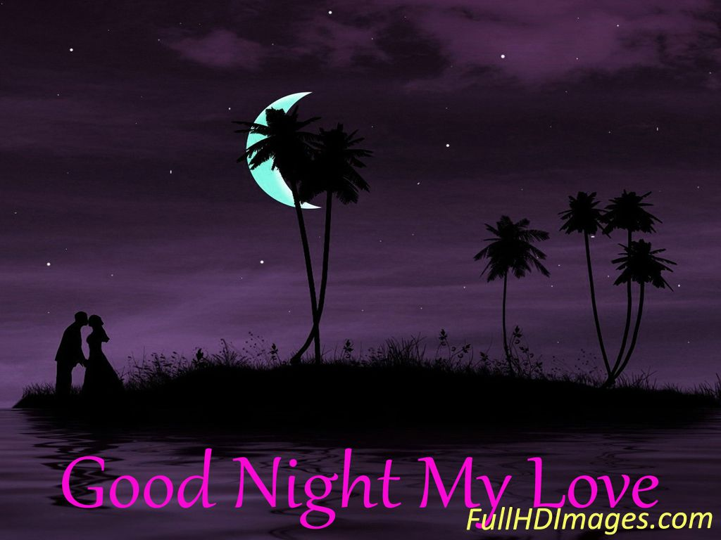 Good night My Sweetheart Good night My Love You can gorgeous wallpapers as like