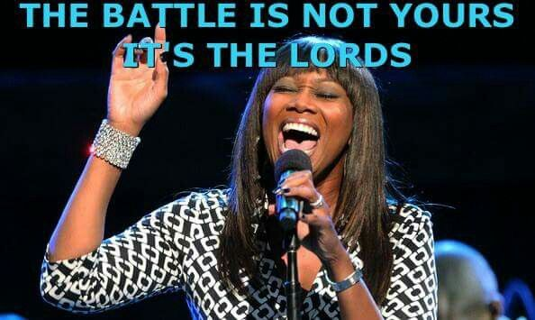 The battle  is not yours, it's  the Lord's