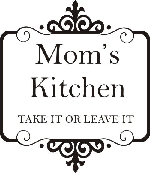 Mom S Kitchen Take It Or Leave It With Images Dekoracie