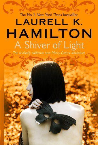 A Shiver of Light: (Merry Gentry 9) by Laurell K Hamilton, http://www.amazon.co.uk/dp/B00I5JIFJQ/ref=cm_sw_r_pi_dp_gIC7tb02ADEWB
