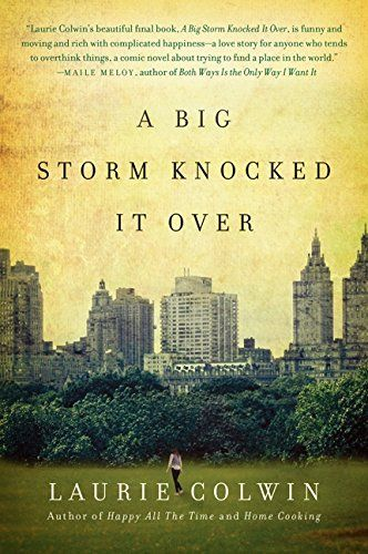 A Big Storm Knocked It Over A Novel By Laurie Colwin Https Www