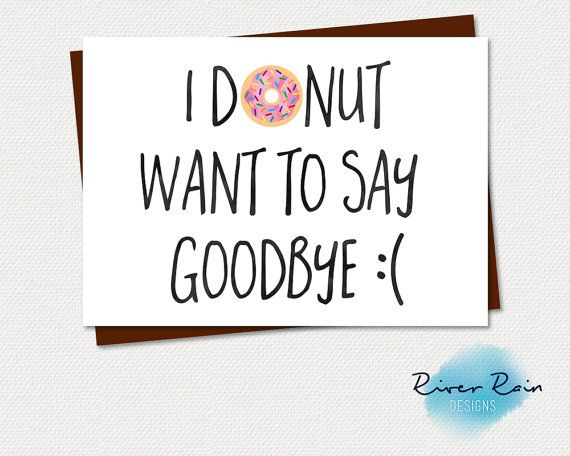 Printable Farewell Card Printable Goodbye Card I Donut Want To