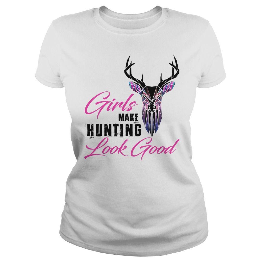 Girl Make Hunting Look Good T Shirt Hunting Tshirts Shirts