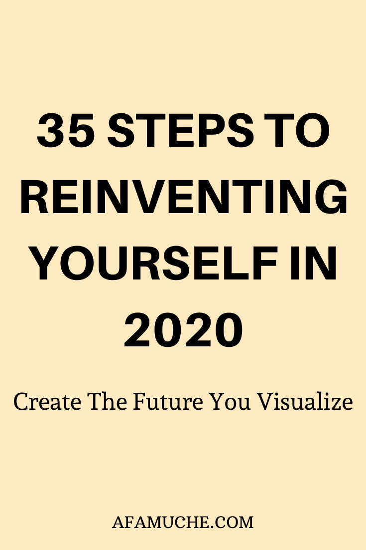 35 Steps to reinventing yourself in 2020