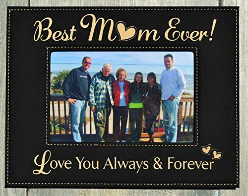 Gift For Mom Engraved Leatherette Picture Frame Best Mom Ever Love