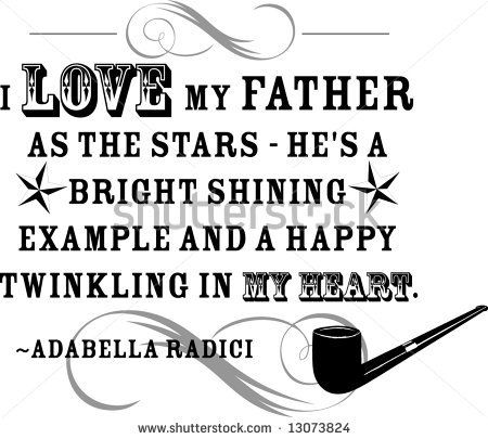 Love My Dad Quotes I Love My Dad Quotes  Love My Father As The Stars  He's A Bright
