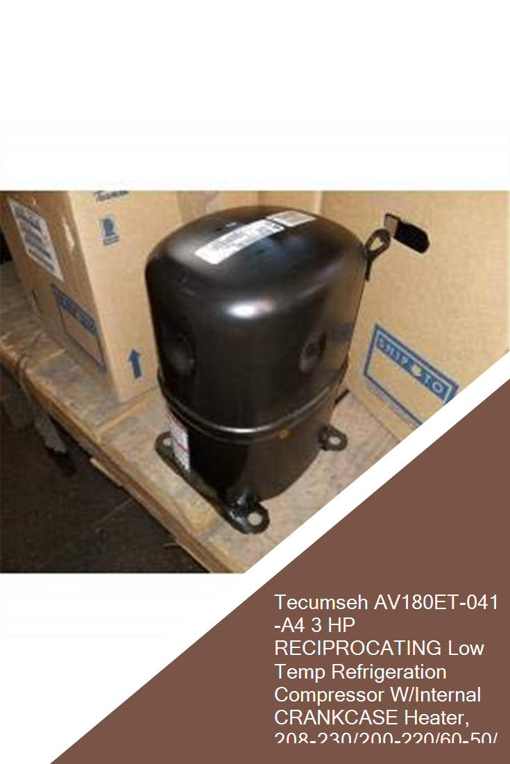 Tecumseh Av180et 041 A4 3 Hp Reciprocating Low Temp Refrigeration Compressor W Internal Crankcase Heater 208 230 200 220 60 50 1 R 404a Air Conditioner