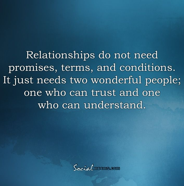 Relationship Promise Quotes: Relationships Do Not Need Promises, Terms, And Conditions