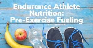 Endurance Athlete Nutrition: Pre-Exercise Fueling #athletenutrition Endurance Athlete Nutrition: Pre-Exercise Fueling #athletenutrition