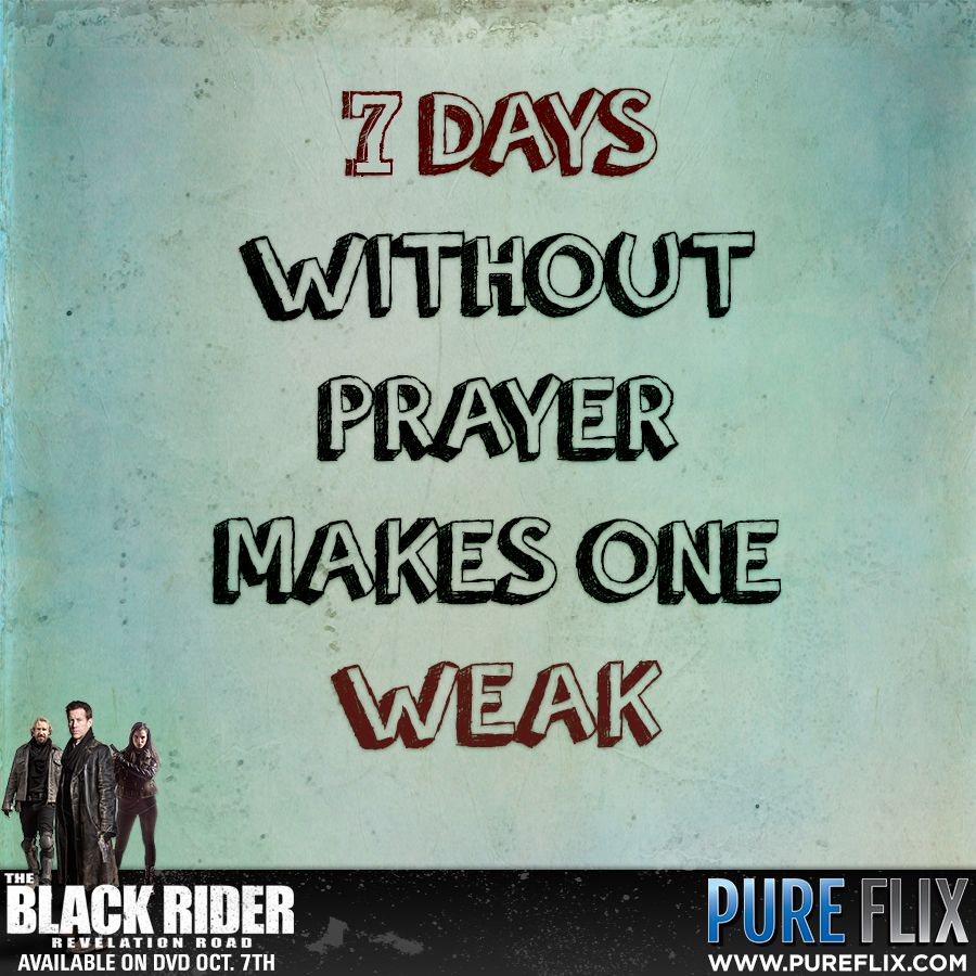 Christian Life Quotes Encouragement  7 Days Without Prayer Makes One Weak   Christian